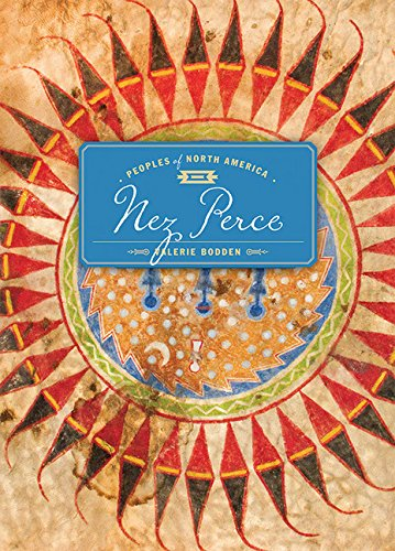 Nez Perce: Peoples of North America: Valerie Bodden