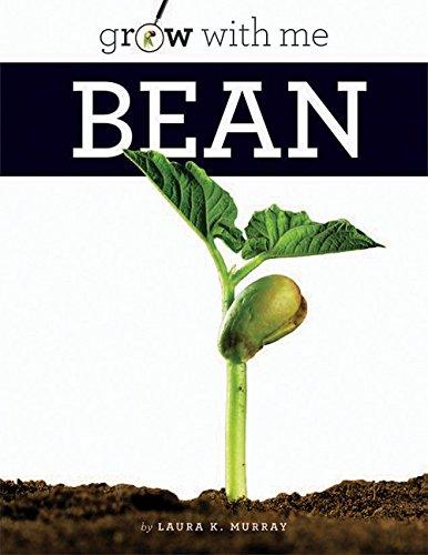Bean: Grow with Me: Laura K Murray
