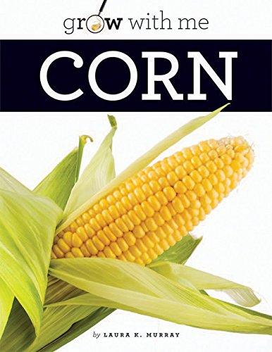 Corn: Grow with Me: Laura K Murray