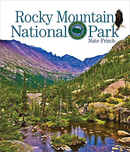 Rocky Mountains National Park: Preserving America: Nate Frisch