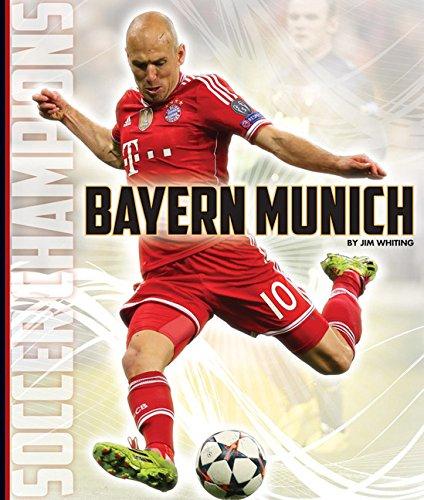 Bayern Munich: Soccer Champions: Jim Whiting