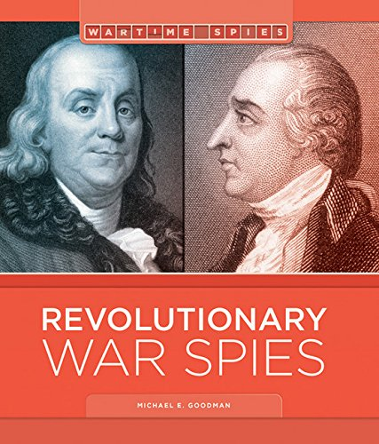 Revolutionary War Spies: Wartime Spies: Michael E Goodman