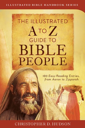 The Illustrated A to Z Guide to Bible People: 180 Easy-Reading Entries, from Aaron to Zipporah (...