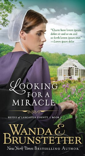 Looking for a Miracle (Brides of Lancaster County): Brunstetter, Wanda E.