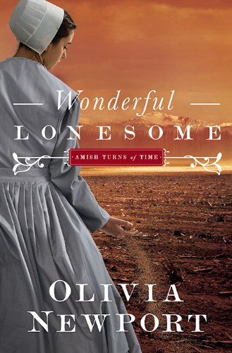 Wonderful Lonesome: (Amish Turns of Time): Newport, Olivia