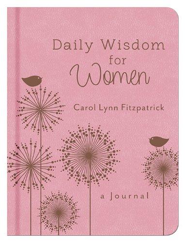 Daily Wisdom for Women: A Journal: Fitzpatrick, Carol Lynn