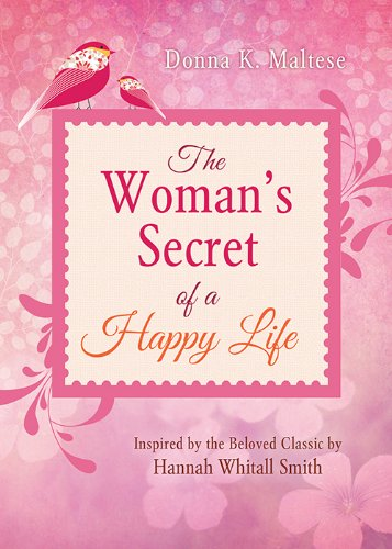 The Woman's Secret of a Happy Life: Donna K. Maltese