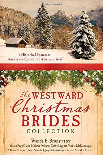 Westward Christmas Brides Collection: 9 Historical Romances: Brunstetter, Wanda E.,