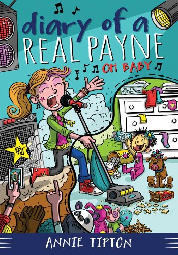 Diary of a Real Payne Book 3: Oh Baby!: Tipton, Annie