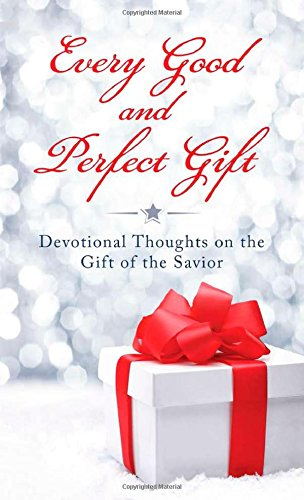 9781628368734: Every Good and Perfect Gift: Devotional Thoughts on the Gift of the Savior (VALUE BOOKS)