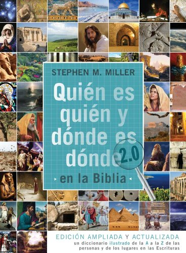 Quien Es Quien & Donde Es Donde en la Biblia 2.0 = Who's Who & Where Is Where in the ...