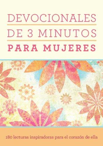 9781628369540: Devocionales de 3 minutos para mujeres: 180 lecturas inspiradoras para el corazón de ella (Spanish Edition)