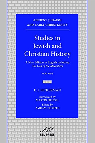 9781628370331: Studies in Jewish and Christian History: A New Edition in English Including the God of the Maccabees (Ancient Judaism and Early Christianity: Arbeiten ... Des Antiken Judentums Und Des Urchristentums)