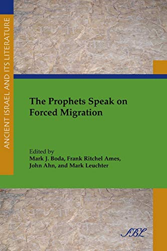 The Prophets Speak on Forced Migration (Paperback): Mark Boda, Frank