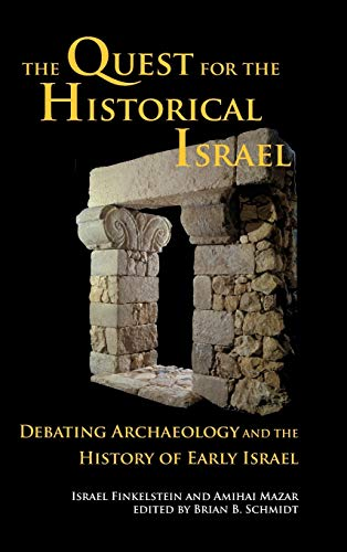 The Quest for the Historical Israel: Debating Archaeology and the History of Early Israel (...