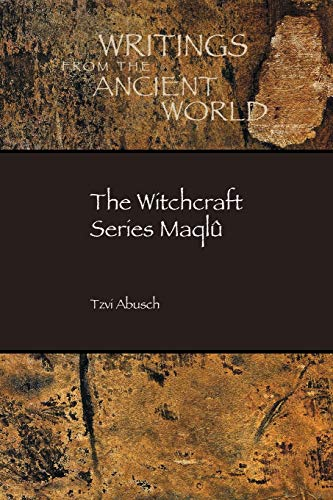 9781628370812: The Witchcraft Series Maqlû (Writings from the Ancient World)