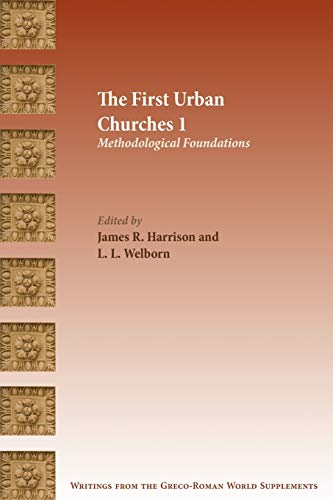 9781628371024: The First Urban Churches 1: Methodological Foundations (Writings from the Greco-Roman World Supplement)