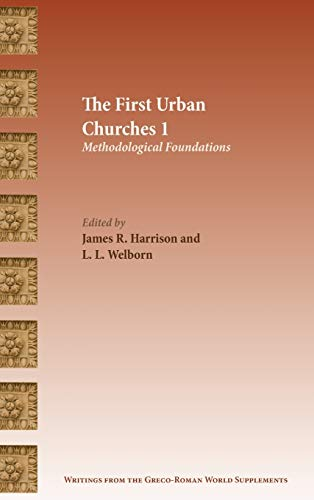 9781628371031: The First Urban Churches 1: Methodological Foundations (Writings from the Greco-Roman World Supplement)