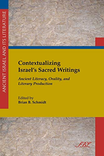 9781628371185: Contextualizing Israel's Sacred Writing: Ancient Literacy, Orality, and Literary Production (Ancient Israel and Its Literature)