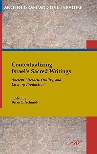 9781628371208: Contextualizing Israel's Sacred Writing: Ancient Literacy, Orality, and Literary Production (Ancient Israel and Its Literature)