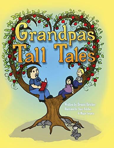 Grandpas Tall Tales: Dennis Belcher