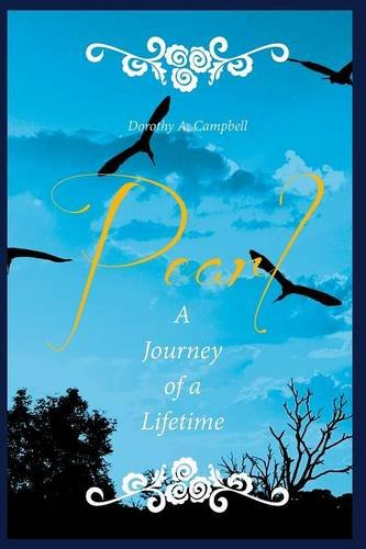 Pearl a Journey of a Lifetime: Dorothy A. Campbell