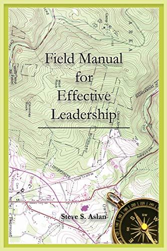 9781628384666: Effective Leadership Field Manual
