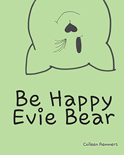 9781628385618: Be Happy, Evie Bear