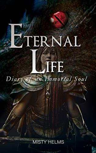 9781628387179: Eternal Life Diary of an Immortal Soul October, 1337-June, 1358