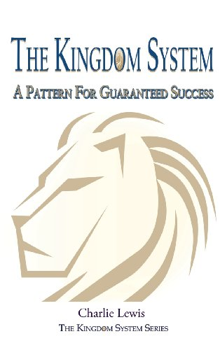 9781628390391: The Kingdom System: A Pattern for Guaranteed Success