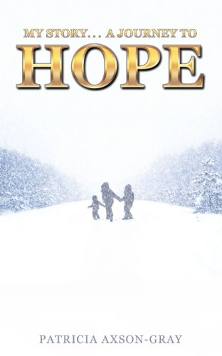 My Story . . . a Journey to Hope: Patricia Axson-Gray