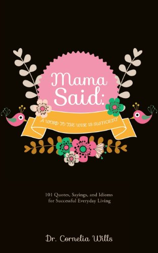 9781628392173: Mama Said: A Word to the Wise Is Sufficient