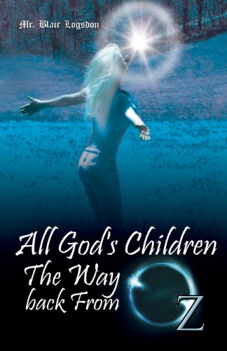 9781628395464: All God's Children the Way Back from Oz