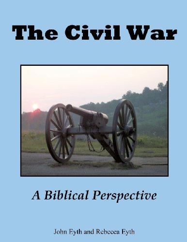 The Civil War - A Biblical Perspective: John Eyth