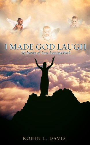 I Made God Laugh: Robin L. Davis