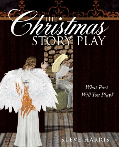 The Christmas Story Play - What Part Will You Play?: Steve Harris