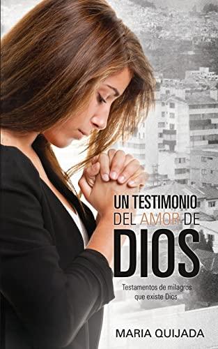 Un Testemonio del Amor de Dios.: Maria Quijada