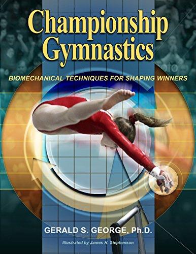 9781628401028: Championship Gymnastics: Biomechanical Techniques for Shaping Winners