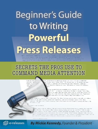 9781628408973: Beginner's Guide to Writing Powerful Press Releases (Secrets the Pros Use to Command Media Attention)