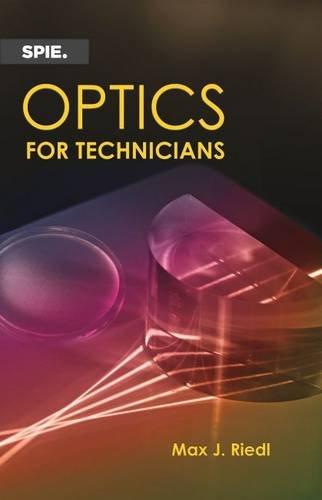 9781628418217: Optics for Technicians (SPIE Press Monograph)