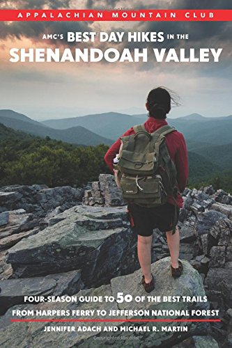 AMC's Best Day Hikes in the Shenandoah Valley: Four-Season Guide to 50 of the Best Trails from...