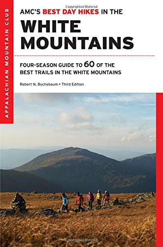 9781628420289: AMC's Best Day Hikes in the White Mountains: Four-season Guide to 60 of the Best Trails in the White Mountain National Forest