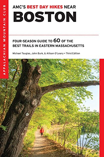 9781628420425: AMC's Best Day Hikes Near Boston: Four-Season Guide to 60 of the Best Trails in Eastern Massachusetts