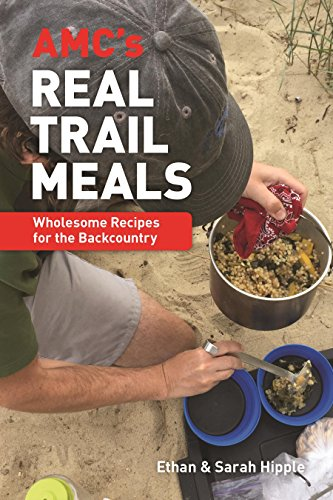 9781628420609: AMC's Real Trail Meals: Wholesome Recipes for the Backcountry