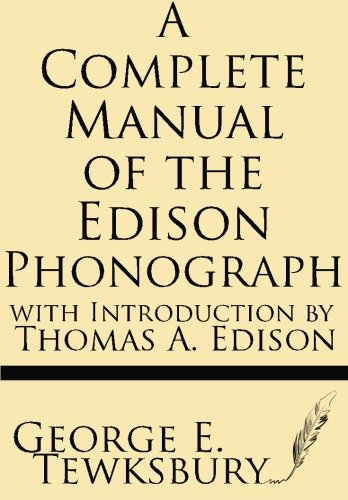 9781628450019: A Complete Manual of the Edison Phonograph