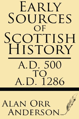 9781628450095: Early Sources of Scottish History: A.D. 500 to 1286