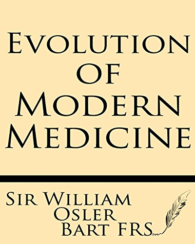 9781628450118: Evolution of Modern Medicine: A Series of Lectures Delivered at Yale University on the Silliman Foundation in April, 1913