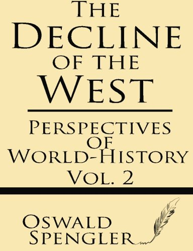 9781628450323: Perspectives of World-History (The Decline of the West) (Volume 2)