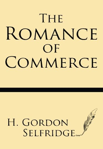 9781628450408: The Romance of Commerce