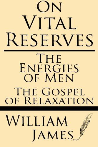 9781628450859: On Vital Reserves: The Energies of Men; The Gospel of Relaxation